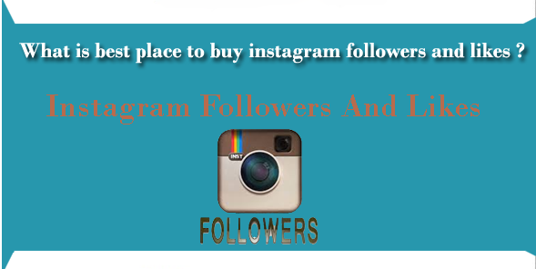 What is best place to buy instagram followers and likes ?