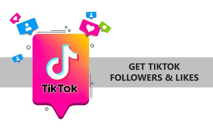 Get TikTok Followers And Likes